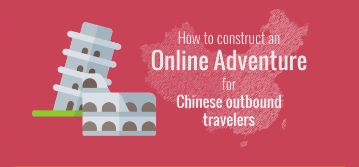 How to construct an online adventure for Chinese outbound travelers