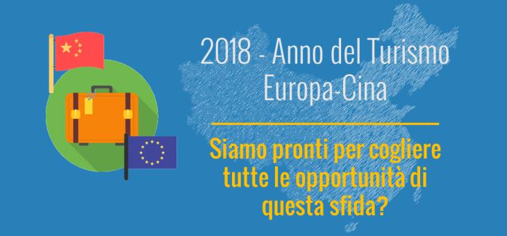 2018 – Anno del Turismo Europa-Cina: Siamo pronti per cogliere tutte le opportunità di questa sfida?